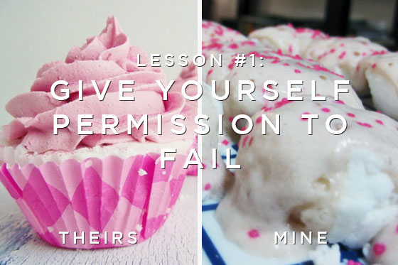 Lesson 1: Give Yourself Permission To Fail